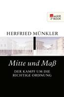 Herfried Münkler: Mitte und Maß