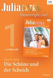 Julia Extra Band 368 - Titel 1: Die Schöne und der Scheich
