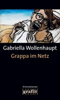 Gabriella Wollenhaupt: Grappa im Netz ★★★★