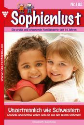 Sophienlust 182 – Familienroman - Unzertrennlich wie Schwestern