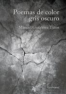 Manuel Gutiérrez Tutor: Poemas de color gris oscuro