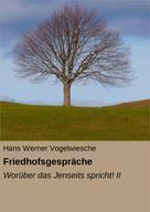 Hans Werner Vogelwiesche: Friedhofsgespräche