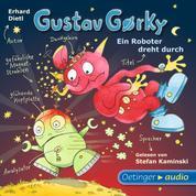 Gustav Gorky - ein Roboter dreht durch - Ungekürzte Lesung