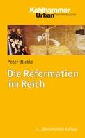Peter Blickle: Die Reformation im Reich ★★★