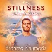 Stillness – Divine Meditation