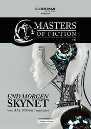 Masters of Fiction 4: Und morgen SKYNET - von HAL 9000 bis Terminator - Franchise-Sachbuch-Reihe