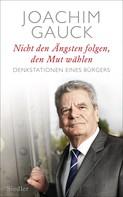 Joachim Gauck: Nicht den Ängsten folgen, den Mut wählen ★★