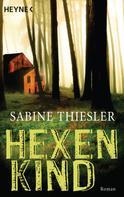 Sabine Thiesler: Hexenkind ★★★★