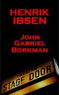 Henrik Ibsen: John Gabriel Borkman (1896)