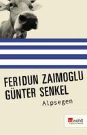 Feridun Zaimoglu: Alpsegen