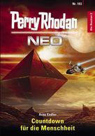 Arno Endler: Perry Rhodan Neo 193: Countdown für die Menschheit ★★★★