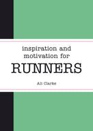 Ali Clarke: Inspiration and Motivation for Runners