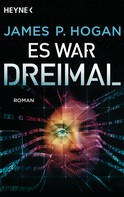 James P. Hogan: Es war dreimal ★★★★