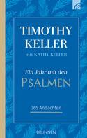 Timothy Keller: Ein Jahr mit den Psalmen