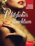 Marie Louise Fischer: Plötzlicher Reichtum