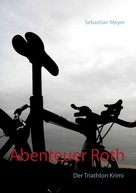 Sebastian Meyer: Abenteuer Roth ★