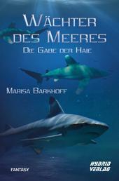 Wächter des Meeres - Die Gabe der Haie
