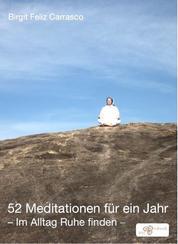52 Meditationen für ein Jahr - Im Alltag Ruhe finden