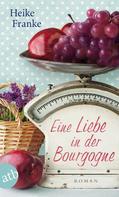 Heike Franke: Eine Liebe in der Bourgogne ★★★★
