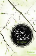 Anna Carey: Eve & Caleb 1 - Wo Licht war ★★★★