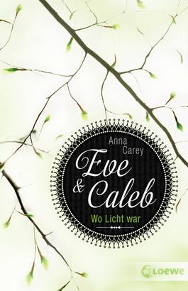 Eve & Caleb (Band 1) - Wo Licht war