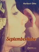 Herbert Otto: Septemberliebe