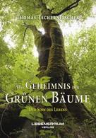 Lebensraum Verlag: Das Geheimnis der grünen Bäume ★★★★