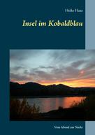 Heike Haas: Insel im Kobaldblau