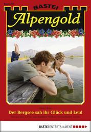 Alpengold - Folge 200 - Der Bergsee sah ihr Glück und Leid
