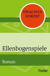 Ellenbogenspiele - Roman