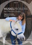 Renate Ettl: Muskelprobleme bei Pferden lösen ★★★★
