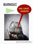 Andre Herff: BURNOUT MAL GANZ ANDERS ★★★★