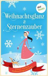 Weihnachtsglanz & Sternenzauber - Unsere schönsten Weihnachtsgeschichten