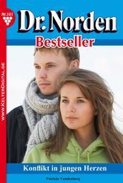 Dr. Norden Bestseller 101 – Arztroman - Konflikt in jungen Herzen