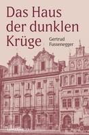 Gertrud Fussenegger: Das Haus der dunklen Krüge ★★★