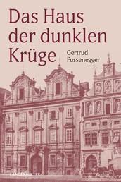 Das Haus der dunklen Krüge - Der große Familienroman aus der k. u. k. Zeit