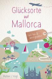 Glücksorte auf Mallorca - Fahr hin und werd glücklich