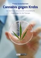 Dr. med. Franjo Grotenhermen: Cannabis gegen Krebs