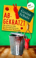 Gesine Schulz: Abgekratzt: Die sauberen Fälle der Privatdetektivin & Putzfrau Karo Rutkowsky - Band 2 ★★★★
