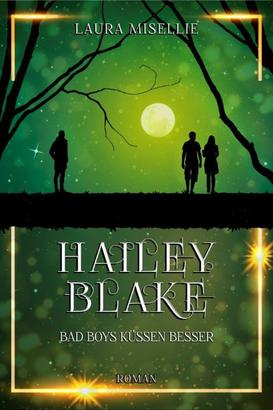 Hailey Blake: Bad Boys küssen besser