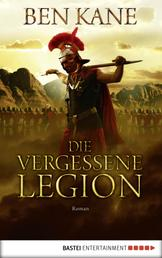 Die Vergessene Legion - Roman