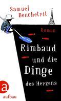 Samuel Benchetrit: Rimbaud und die Dinge des Herzens ★★★
