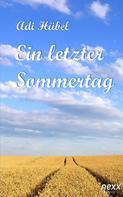 Adi Hübel: Ein letzter Sommertag