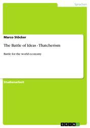 The Battle of Ideas - Thatcherism - Battle for the world economy