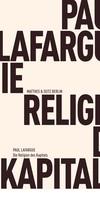 Paul Lafargue: Die Religion des Kapitals