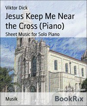 Jesus Keep Me Near the Cross (Piano) - Sheet Music for Solo Piano