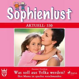 Sophienlust Aktuell 330: Was soll aus Yelka werden? Ihre Mama ist spurlos verschwunden (Ungekürzt)