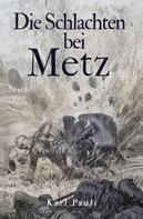 Karl Pauli: Die Schlachten bei Metz