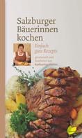 Katharina Hutter: Salzburger Bäuerinnen kochen ★★★★