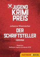 Johanna Westreicher: Der Schriftsteller